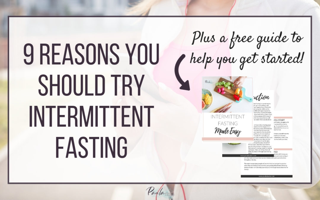 9 Reasons to Give Fasting a Try