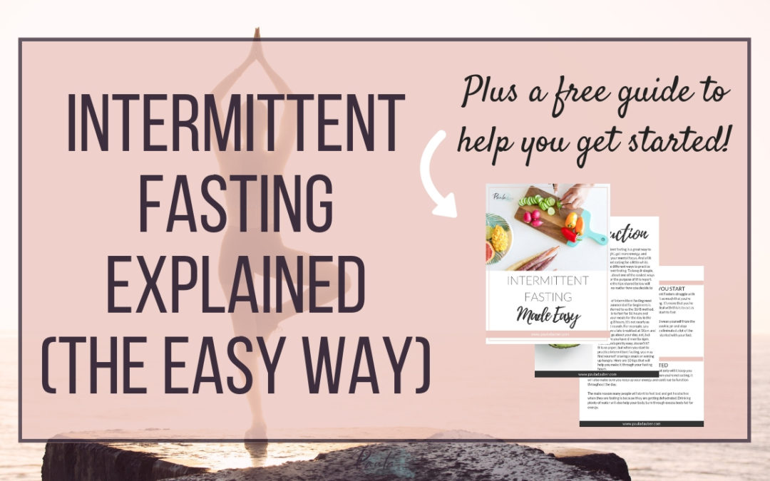 Intermittent Fasting Made Easy and 3 Tips to Stick With It