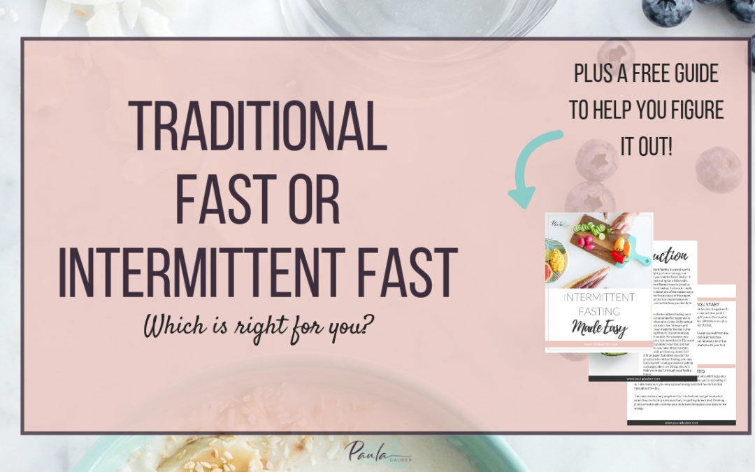 Traditional Fast or Intermittent Fast? Which is Right for You?